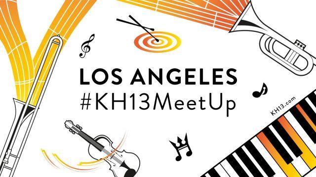KH13 LA MeetUp