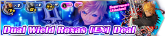 dual wield roxas ex deal.png